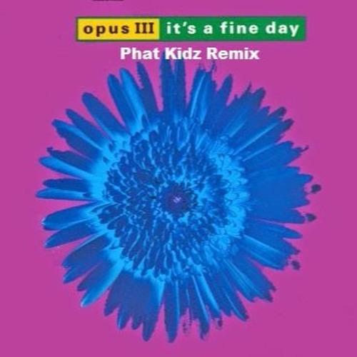 Fine Day (Phat Kidz Remix)
