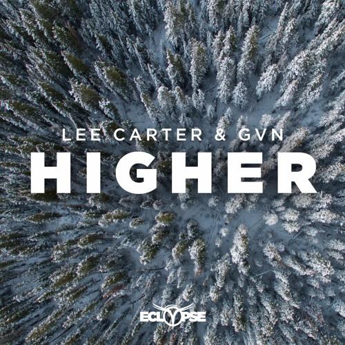 Lee Carter & GVN - Higher [FREE DOWNLOAD]