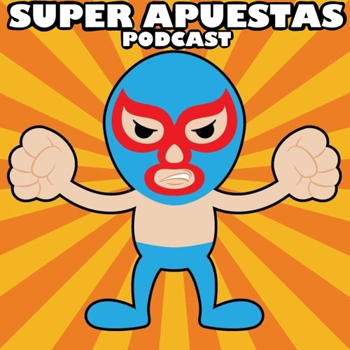 Super Apuestas Podcast- Super Porky vs. Rey Escorpion (10/18/13)