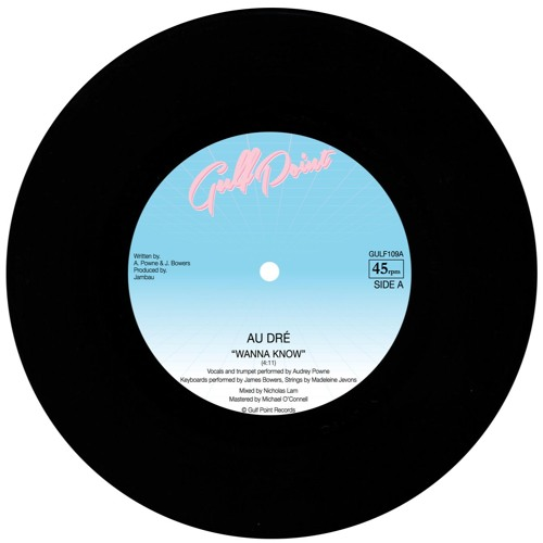 "GULF109 - Au Dré - Wanna Know / Wonder 7"" (Sample)"