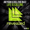 JoeySuki  Kill The Buzz - Life Is Calling (Avick Remix) Preview