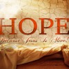 2017 Hope - Life Reigns Forever!