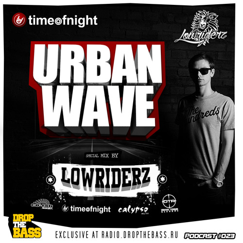 Lowriderz - Urban Wave Podcast 023