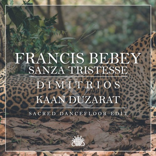 Francis Bebey - Sanza Tristesse (Dimitrios & Kaan Duzarat Sacred Dance Floor Edit)