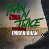 Zina (Ft. Imran Khan) - Twin N Twice [Imran Khan Cut]