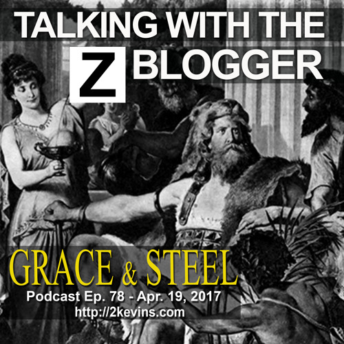 Grace & Steel Ep. 78 - Talking with the Z Blogger