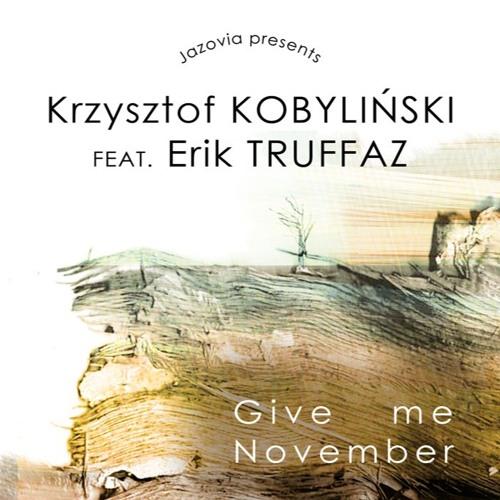 Krzysztof Kobyliński feat. Erik Truffaz - Give me November