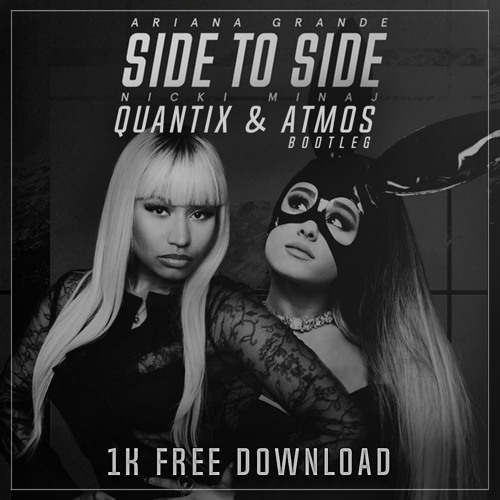 Ariana Grande - Side To Side ( Quantix & Atmos Bootleg )1K FREE DOWNLOAD