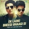 EK LADKI BHEEGI BHAGI SI - DJ AS MUMBAI EDM MASHUP.ogg