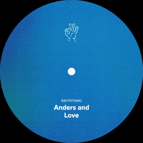 """BROWN0002: Anders and - """"Love"""" (Previews)"""