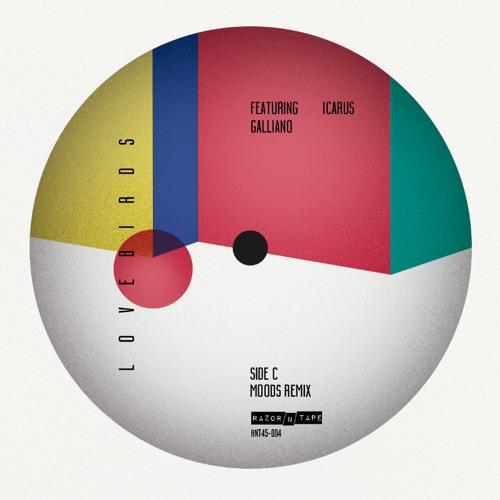 PREMIERE : Lovebirds ft. Galliano - Icarus (Moods Remix) [Razor-n-Tape]