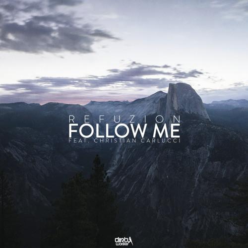Refuzion Feat. Christian Carlucci - Follow Me