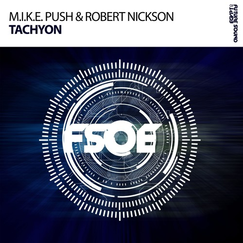 M.I.K.E. Push Vs Robert Nickson - Tachyon [24/04/2017]