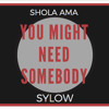Shola Ama - You Might Need Somebody (Sylow Remix){FREE DOWNLOAD}