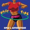 Diplo & Autoerotique - Waist Time (LH4L Remix)