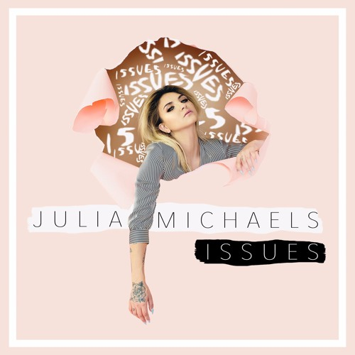 Julia Michaels - Issues (Paul Gannon Bootleg)[Free Download]