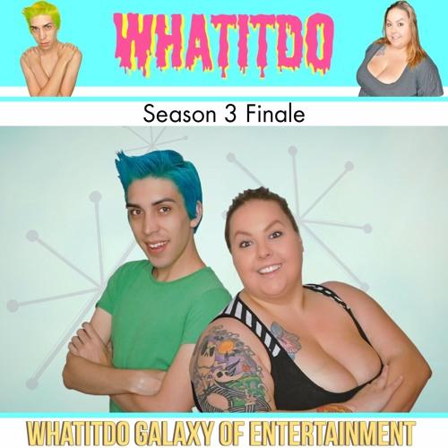 WhatItDo Season Three Finale