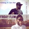 Friday Flow - Zain Shah & Nomalogy