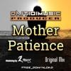 DaitioiMusic - Mother Patience (Original Mix)/ 2Toxic Mastering / FREE DOWNLOAD - WAV