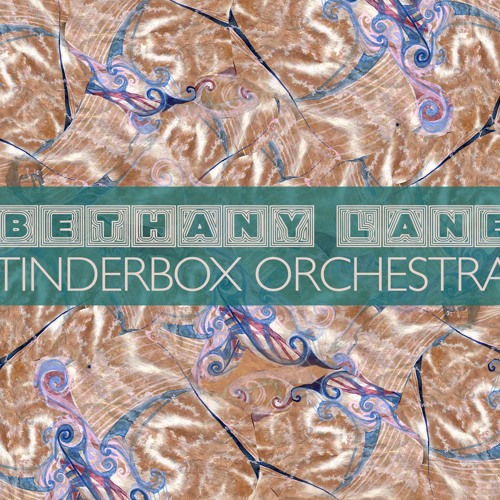 Bethany Lane - Tinderbox Orchestra