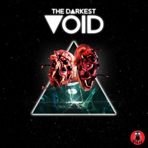 Episode 65 - The Darkest Void