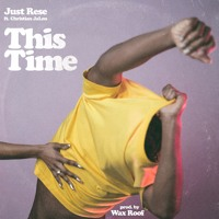 Just Rese - This Time (Ft. Christian JaLon)