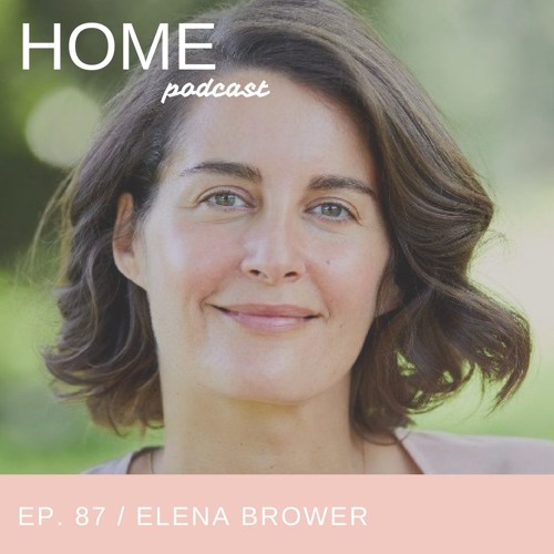 Episode 87: Elena Brower