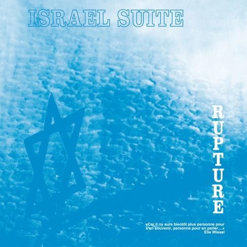 "RUPTURE - ""Israel Suite / Dominante En Bleu"" (snippets)"