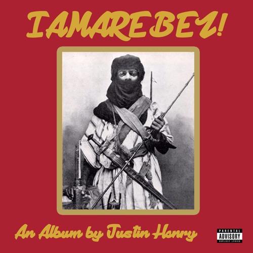 IAMAREBEL!  An Album by Justin Henry