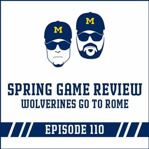 Spring Game Review & Wolverines go to Rome: Episode 110