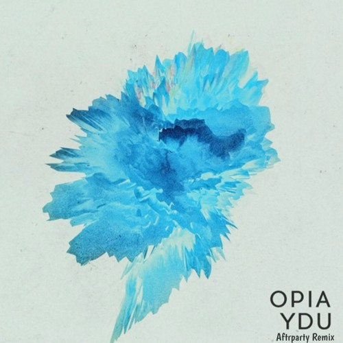 Opia - YDU (Aftrparty Remix)
