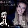 GROOVE STALKERS Feat. XANDRA GARSEM - Obsesiòn (Aventura Obsesiòn Cover Remix)