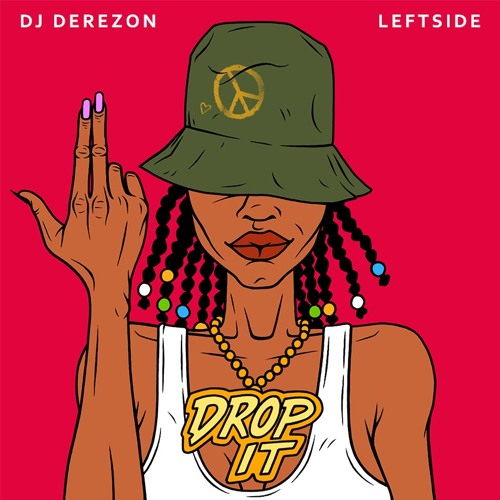 Dj Derezon ft Leftside - Drop it