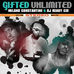 Milano Constantine & DJ Ready Cee - Gifted Unlimited