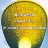Kentomen - How To Fly (P. Jokinen Tikka Masala Mix)FREE DOWNLOAD