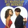 Soundtrack City: So, I Married An Axe Murderer