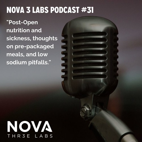 Episode #31 - Post Open Nutrition, Pre-packaged meals, and Low Sodium Pitfalls