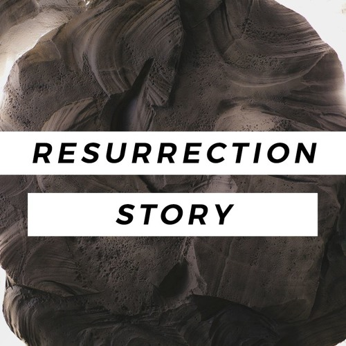 EASTER: The Resurrection Story