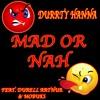 Mad Or Nah Feat. Durell Arthur