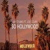 So Hollywood ft. Joe Coury