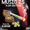 """MUSIC 2.5 """"4.20 EDITION"""""""