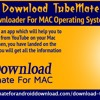 How to download TubeMate YouTube Downloader for Mac Operating System?