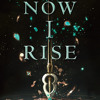 Now I Rise by Kiersten White, read by Fiona Hardingham