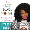 HBW052: Myleik Teele, Standing in Your Personal Power in the Face of Massive Success