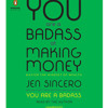 You Are a Badass at Making Money by Jen Sincero, read by Jen Sincero