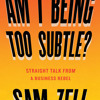 Am I Being Too Subtle? by Sam Zell, read by Sam Zell