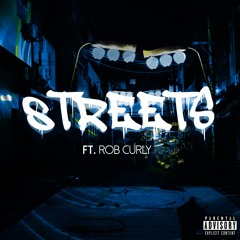 Streets (feat. Rob Curly)