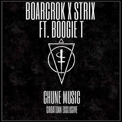 STRIX x BOARCROK ft. Boogie T - Come With The Chune [Clip]