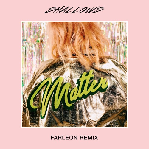 Matter (Farleon Remix)
