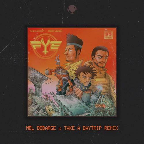 Take A Daytrip x Treez Lowkey - FYE (Mel Debarge x Take A Daytrip Remix)